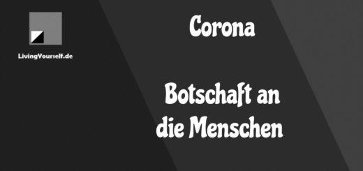 Corona - Botschaft an die Menschen