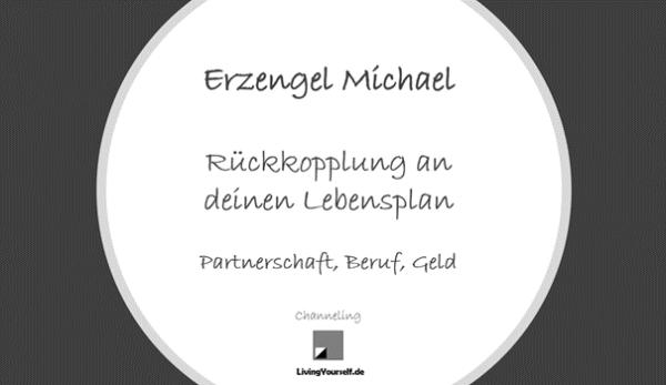 Erzengel Michael - Lebensplan - Partnerschaft, Beruf und Geld