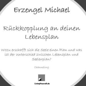 Erzengel Michael - Lebensplan und Seelenplan