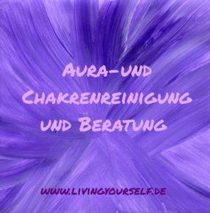 Aura- und Chakrenreinigung und Beratung